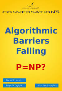 Front cover of 'Algorithmic Barriers Falling: P=NP?'